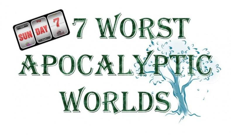 worst apocalyptic worlds